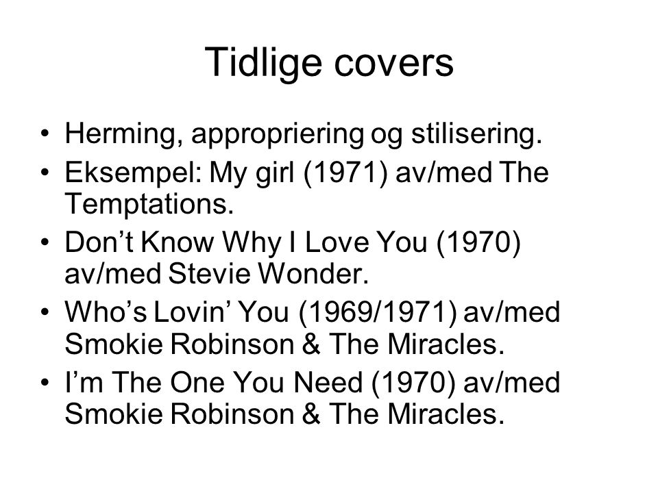 Tidlige covers Herming, appropriering og stilisering.