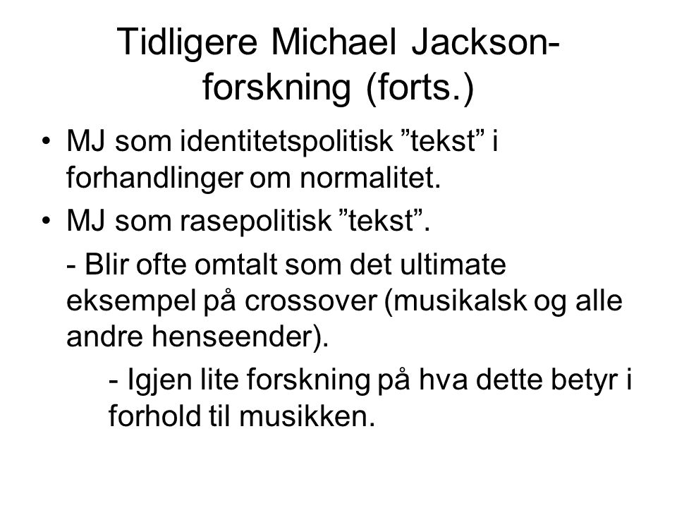 Tidligere Michael Jackson-forskning (forts.)