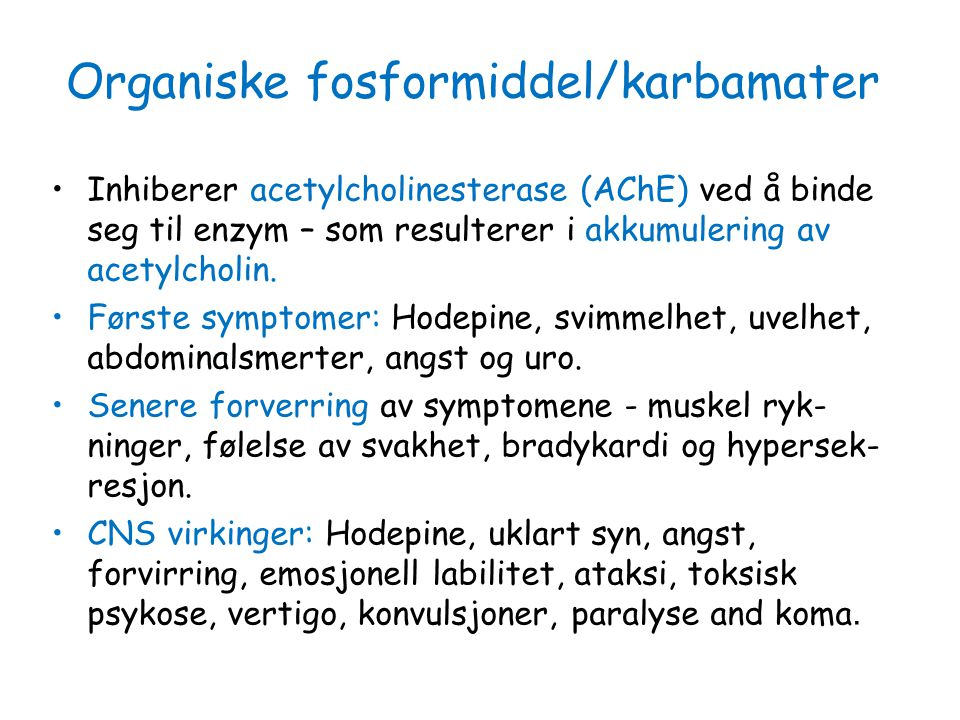 Organiske fosformiddel/karbamater