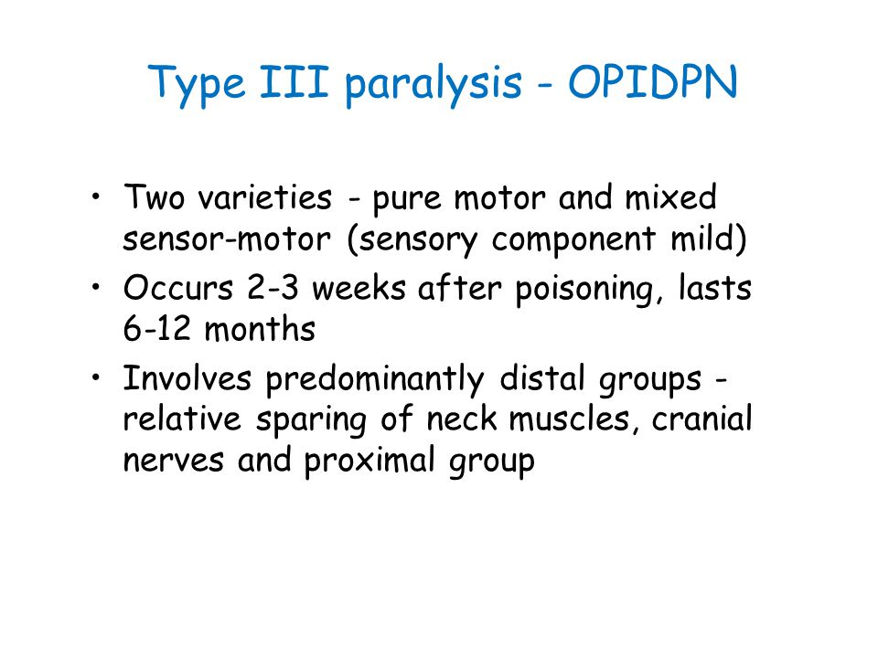 Type III paralysis - OPIDPN