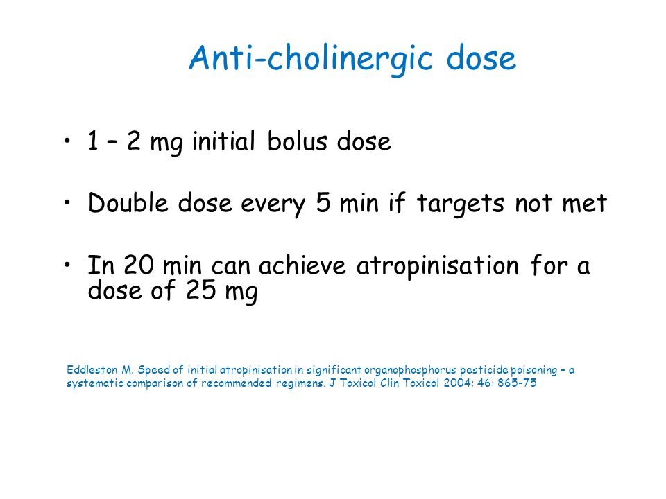 Anti-cholinergic dose