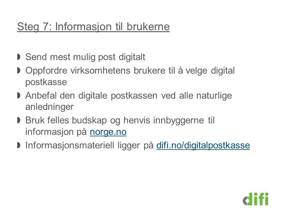 Steg 7: Informasjon til brukerne