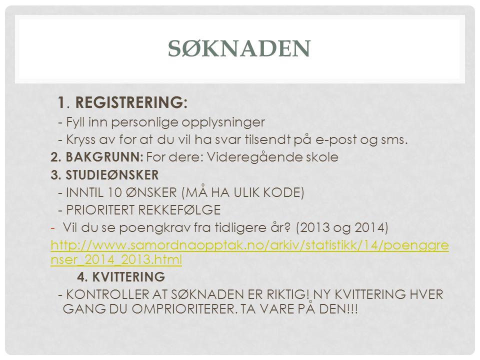 SØKNADEN 1. REGISTRERING: - Fyll inn personlige opplysninger