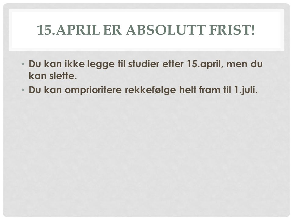 15.april er absolutt frist!
