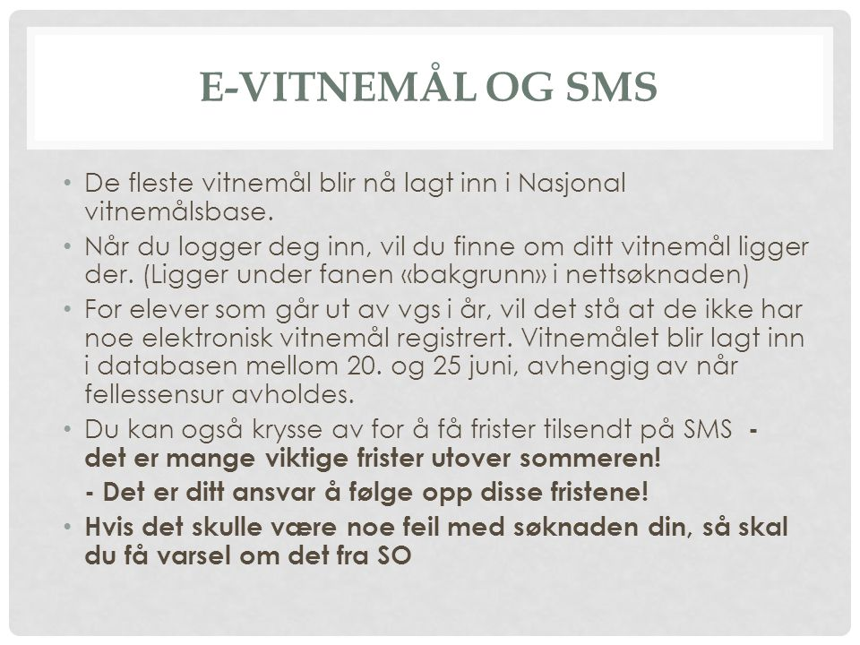 E-Vitnemål og sms De fleste vitnemål blir nå lagt inn i Nasjonal vitnemålsbase.