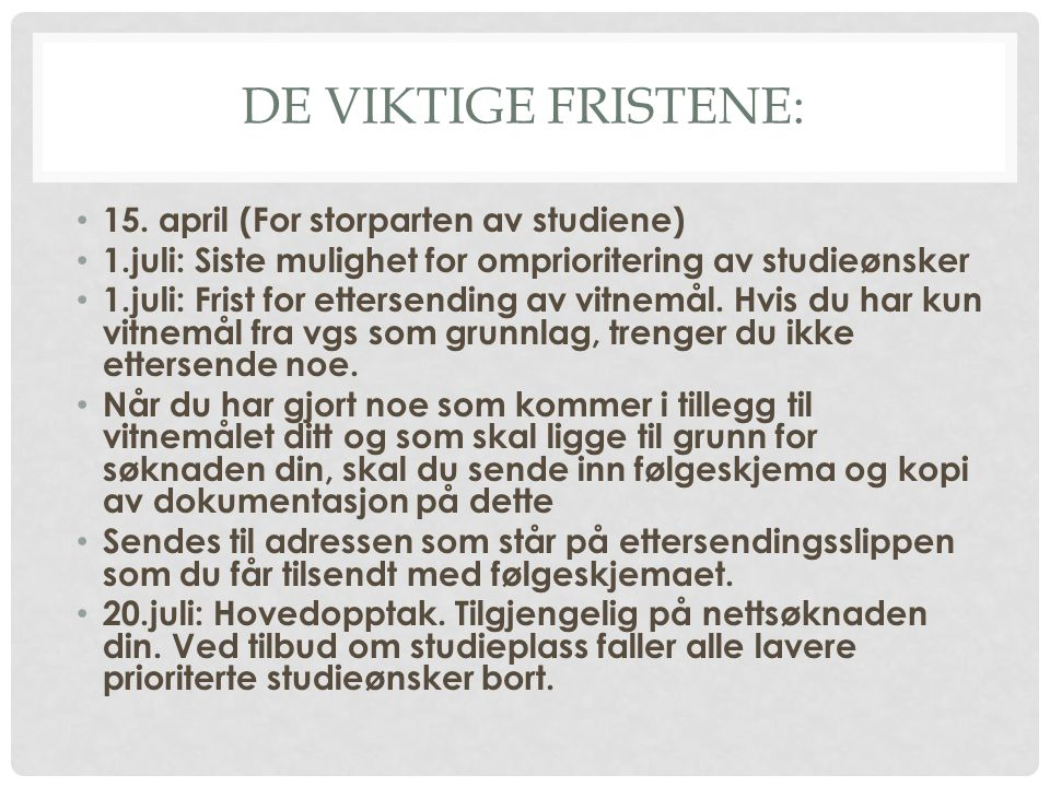 De viktige fristene: 15. april (For storparten av studiene)