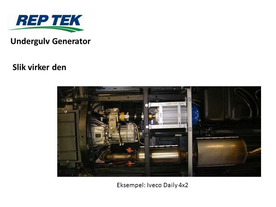 Undergulv Generator Slik virker den Eksempel: Iveco Daily 4x2
