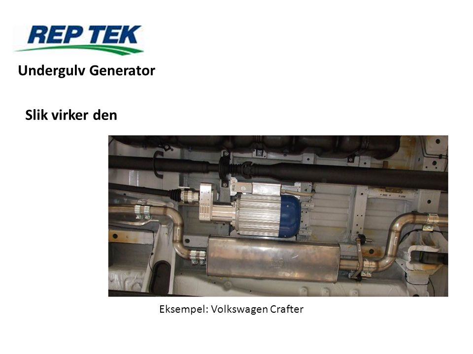 Undergulv Generator Slik virker den Eksempel: Volkswagen Crafter
