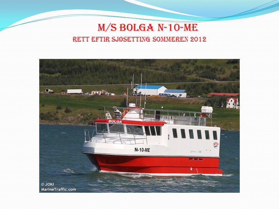 M/S BOLGA N-10-ME rEtt eftir sjØseTTING sOmMErEN 2012