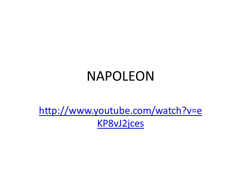 NAPOLEON http://www.youtube.com/watch v=eKP8vJ2jces
