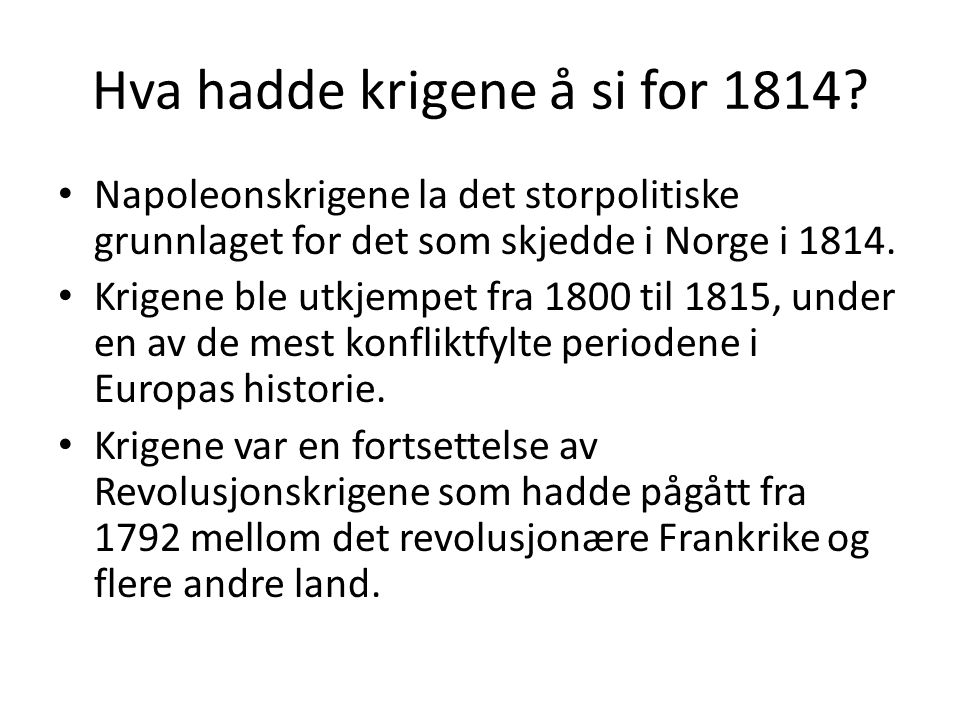 Hva hadde krigene å si for 1814