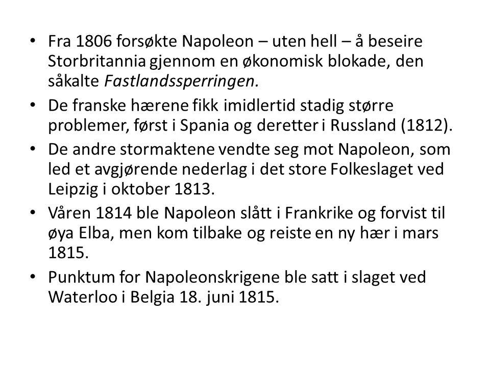 Fra 1806 forsøkte Napoleon – uten hell – å beseire Storbritannia gjennom en økonomisk blokade, den såkalte Fastlandssperringen.