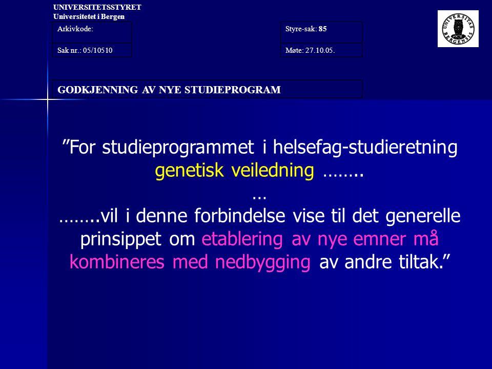 UNIVERSITETSSTYRET Universitetet i Bergen
