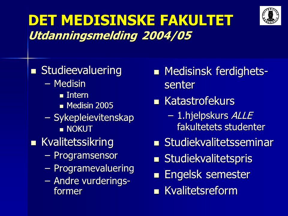 DET MEDISINSKE FAKULTET Utdanningsmelding 2004/05