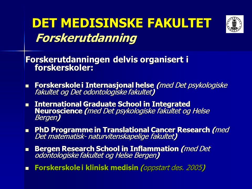 DET MEDISINSKE FAKULTET Forskerutdanning