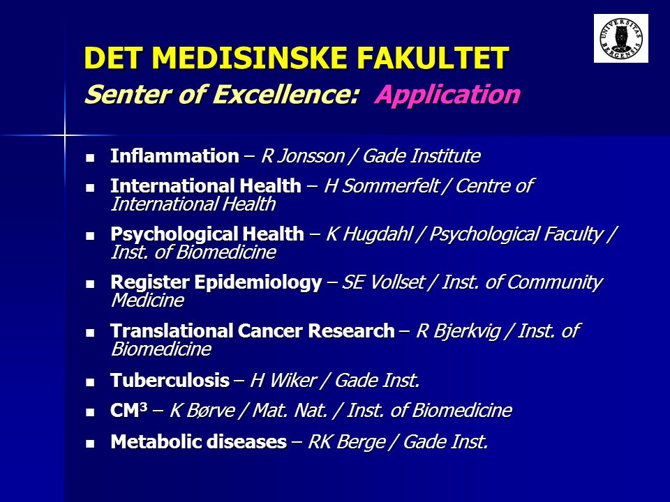 DET MEDISINSKE FAKULTET Senter of Excellence: Application