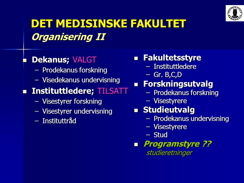 DET MEDISINSKE FAKULTET Organisering II