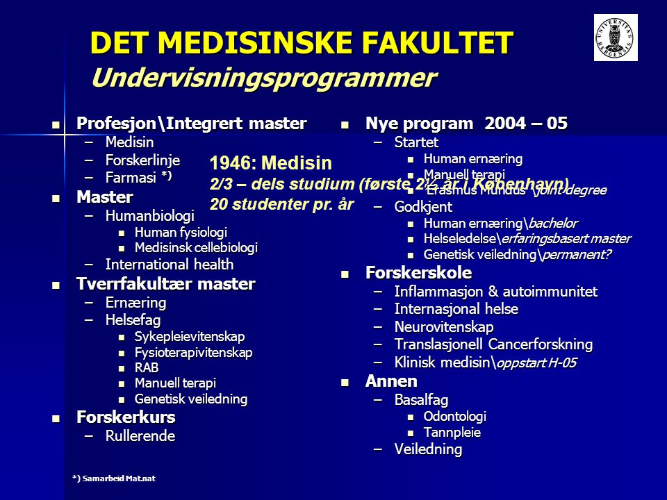 DET MEDISINSKE FAKULTET Undervisningsprogrammer
