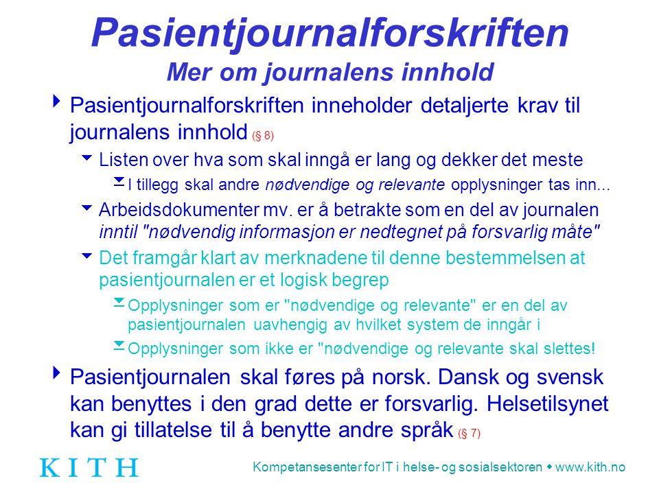 Pasientjournalforskriften Mer om journalens innhold