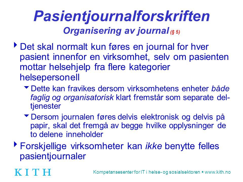 Pasientjournalforskriften Organisering av journal (§ 5)