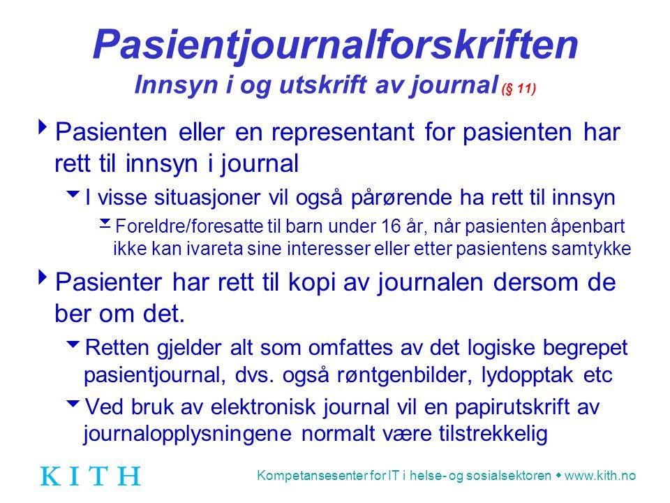Pasientjournalforskriften Innsyn i og utskrift av journal (§ 11)
