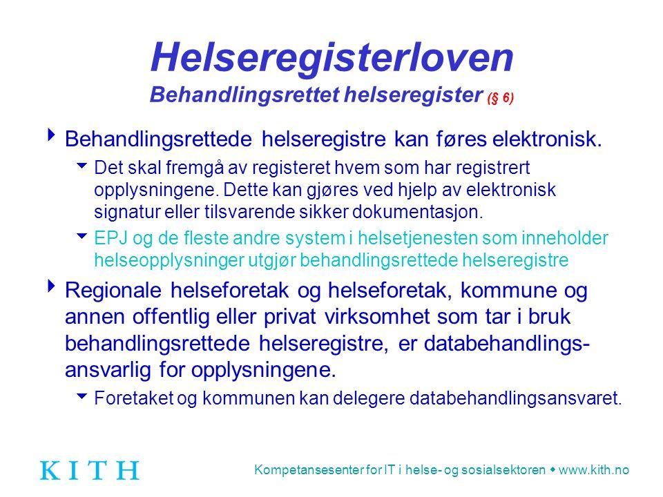 Helseregisterloven Behandlingsrettet helseregister (§ 6)