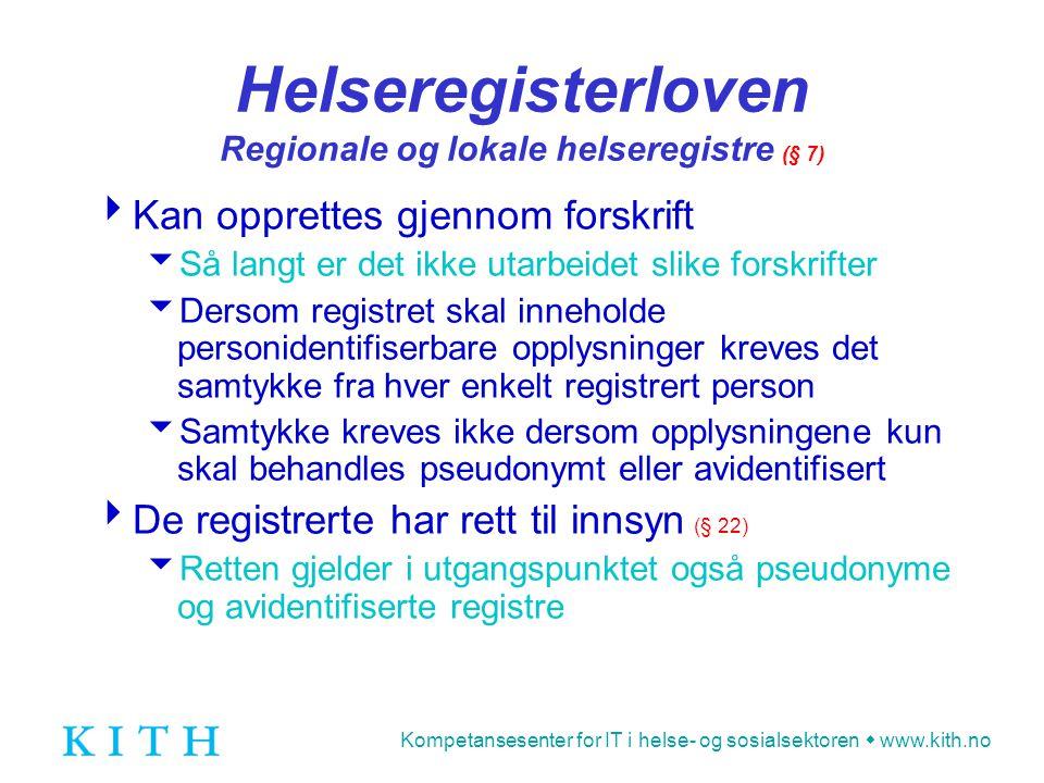 Helseregisterloven Regionale og lokale helseregistre (§ 7)