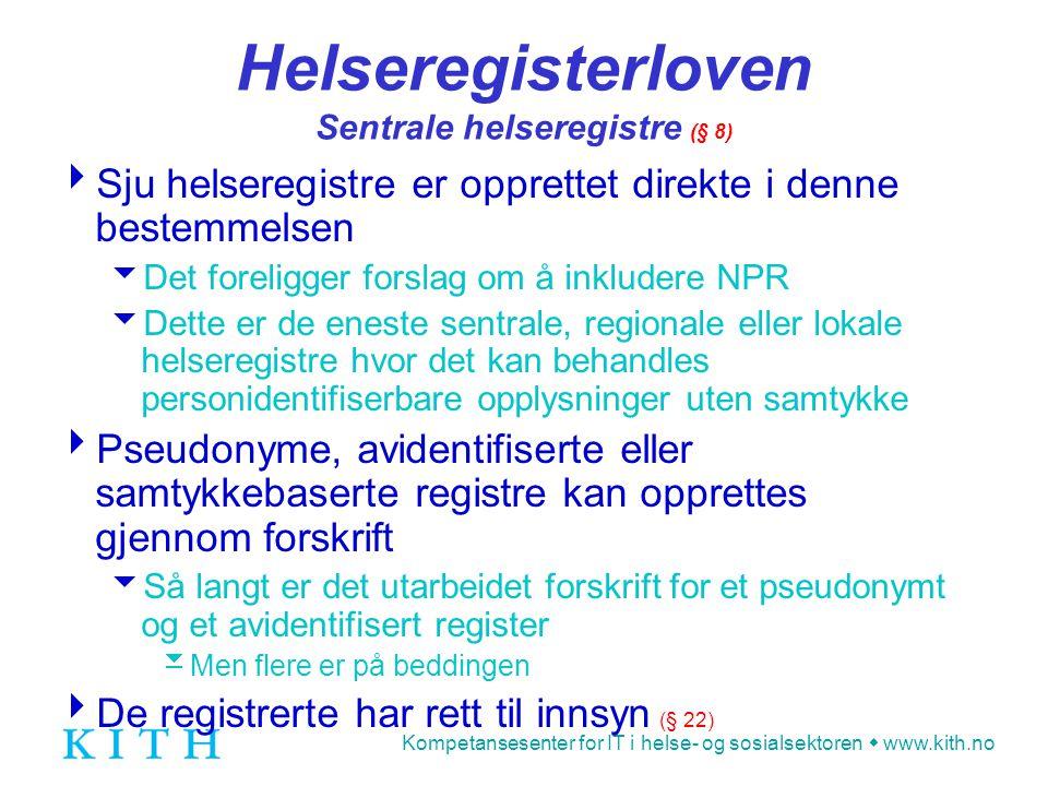 Helseregisterloven Sentrale helseregistre (§ 8)