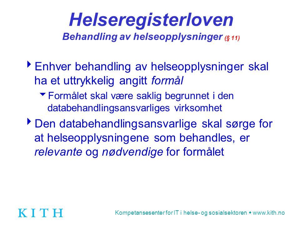 Helseregisterloven Behandling av helseopplysninger (§ 11)