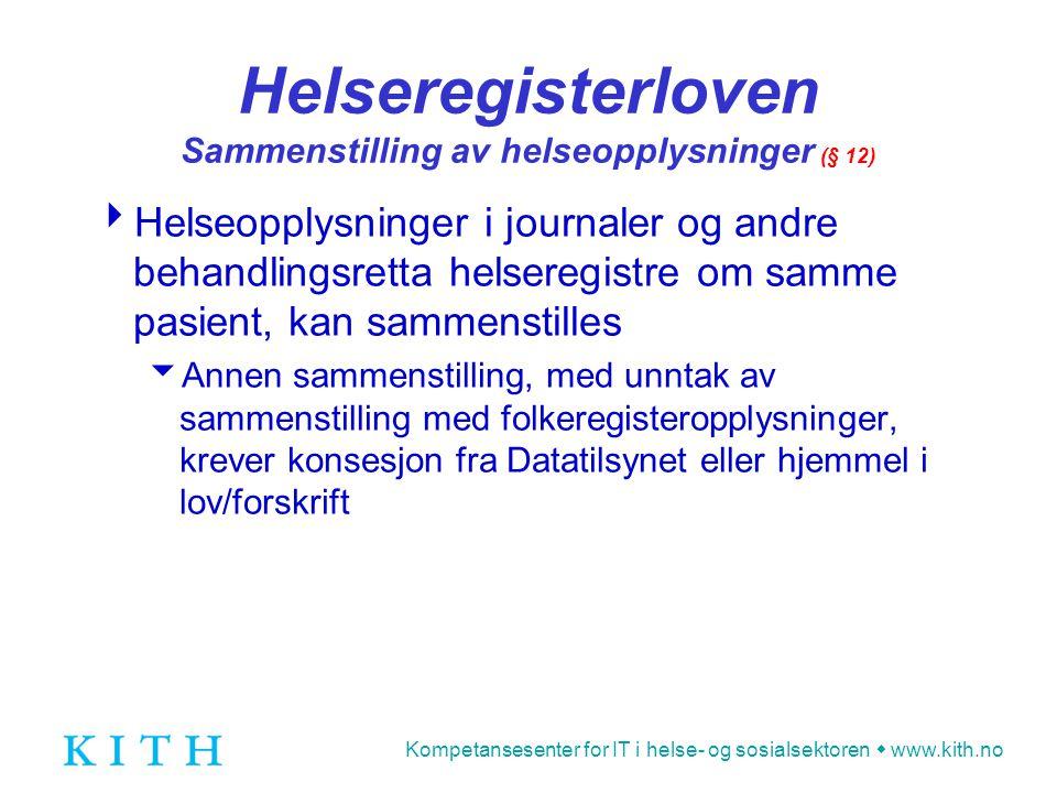 Helseregisterloven Sammenstilling av helseopplysninger (§ 12)