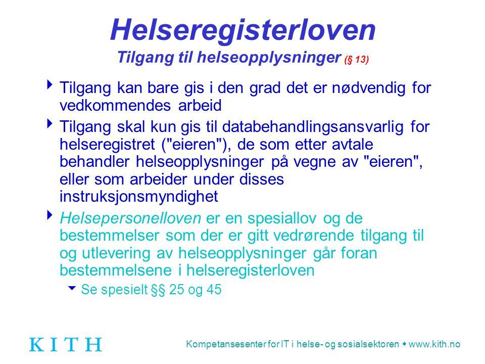 Helseregisterloven Tilgang til helseopplysninger (§ 13)