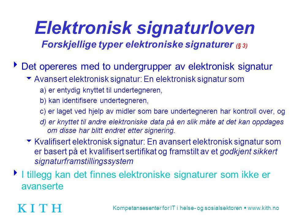 Elektronisk signaturloven Forskjellige typer elektroniske signaturer (§ 3)