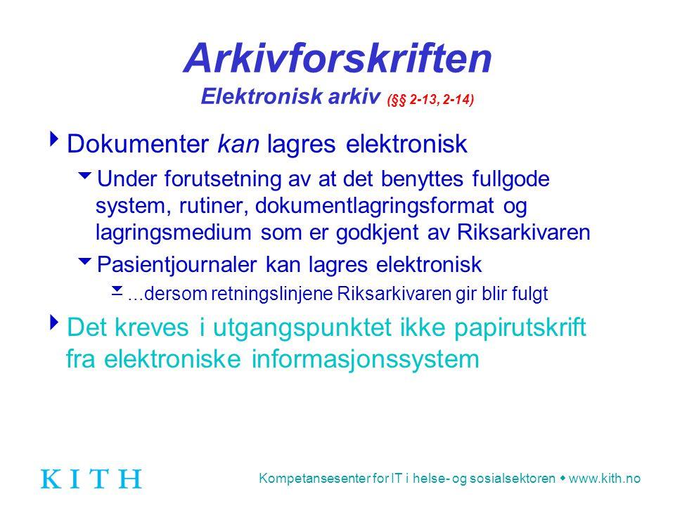 Arkivforskriften Elektronisk arkiv (§§ 2-13, 2-14)
