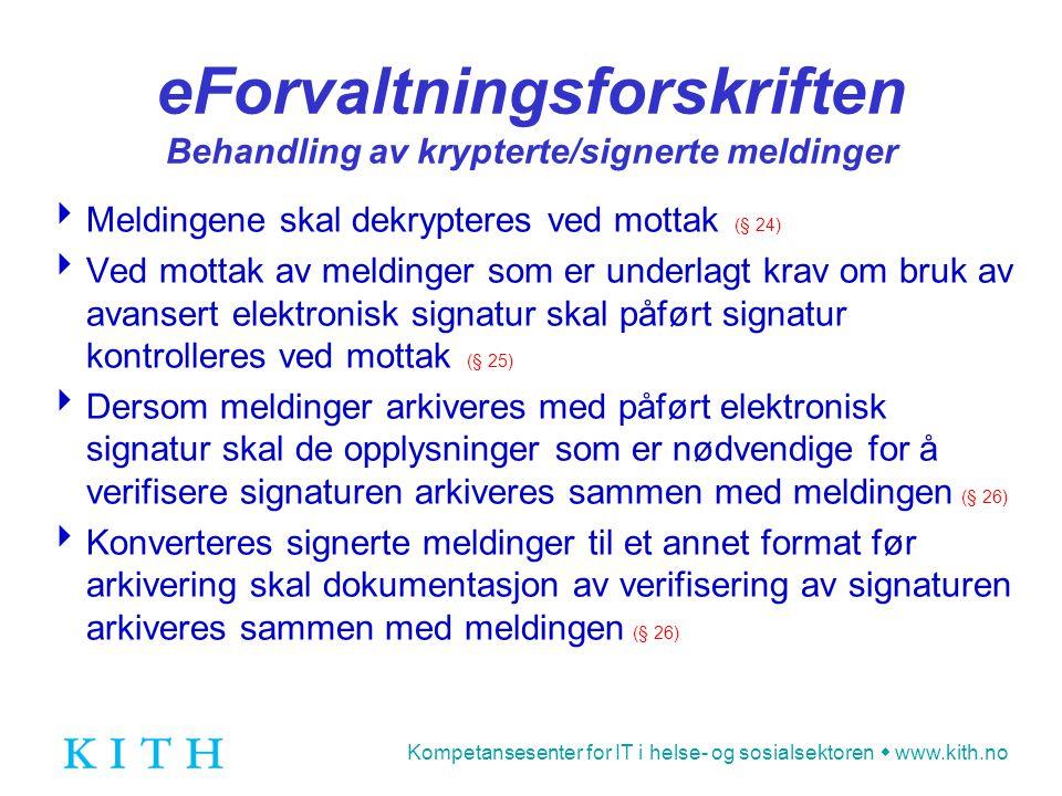 eForvaltningsforskriften Behandling av krypterte/signerte meldinger