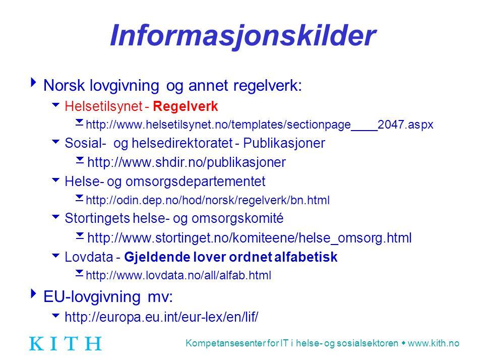 Informasjonskilder Norsk lovgivning og annet regelverk: