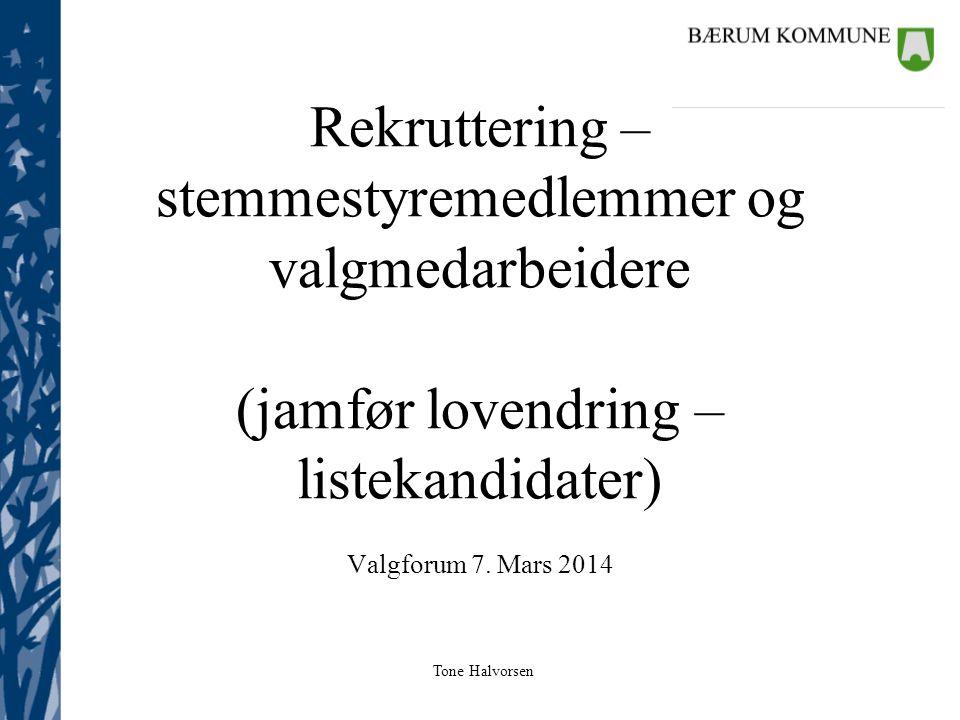 Rekruttering – stemmestyremedlemmer og valgmedarbeidere (jamfør lovendring – listekandidater)