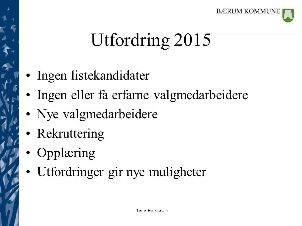 Utfordring 2015 Ingen listekandidater