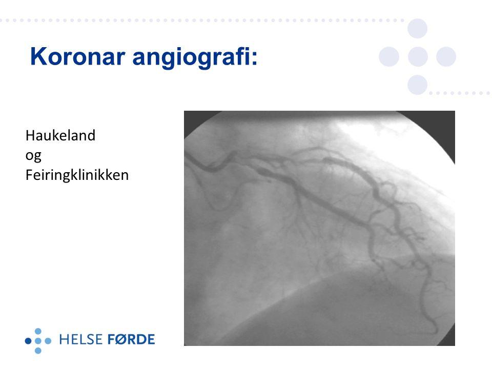 Koronar angiografi: Haukeland og Feiringklinikken