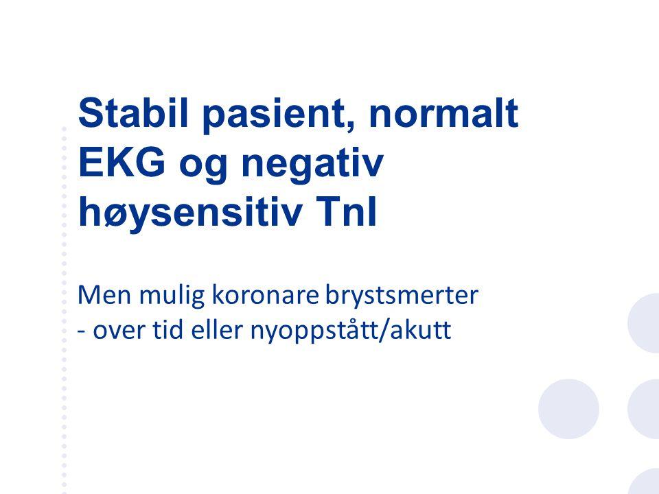 Stabil pasient, normalt EKG og negativ høysensitiv TnI