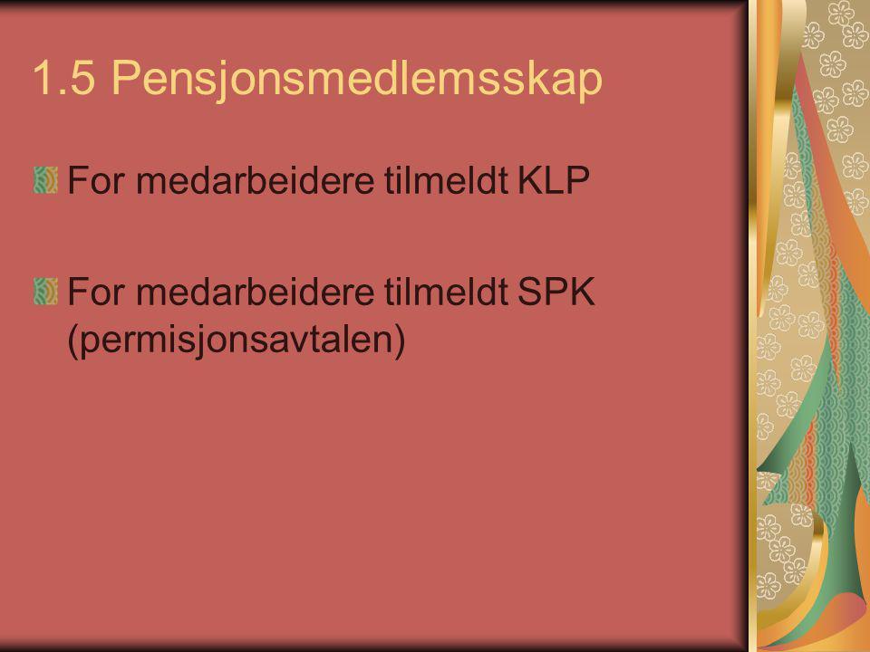 1.5 Pensjonsmedlemsskap For medarbeidere tilmeldt KLP