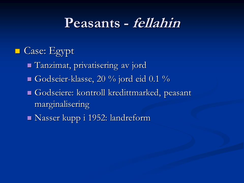 Peasants - fellahin Case: Egypt Tanzimat, privatisering av jord
