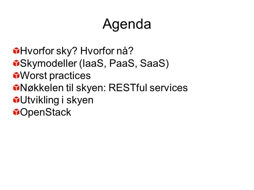 Agenda Hvorfor sky Hvorfor nå Skymodeller (IaaS, PaaS, SaaS)