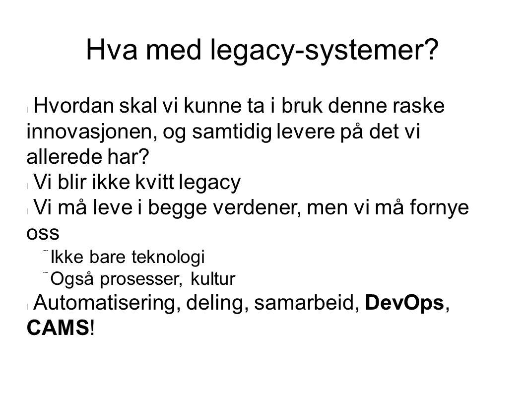 Hva med legacy-systemer