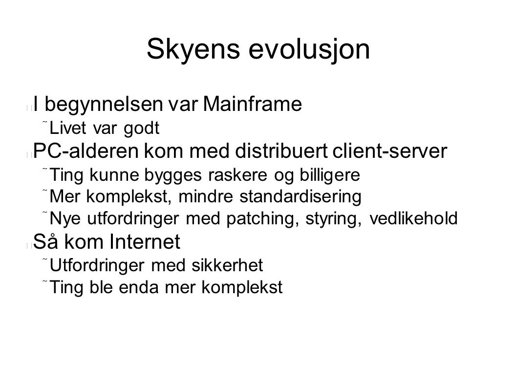 Skyens evolusjon I begynnelsen var Mainframe