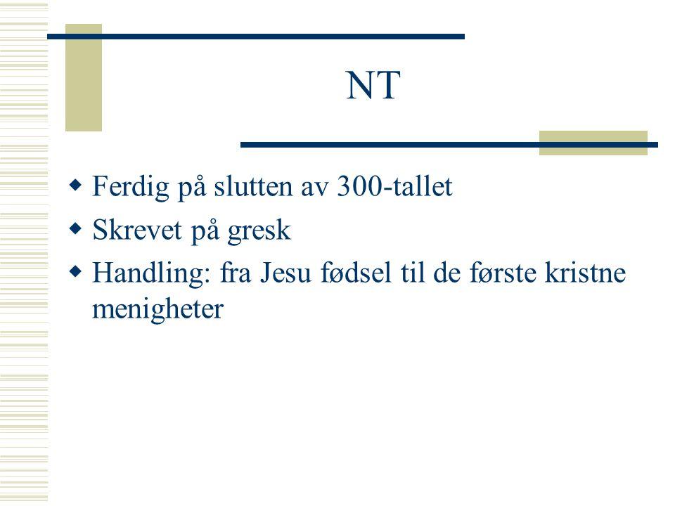 NT Ferdig på slutten av 300-tallet Skrevet på gresk