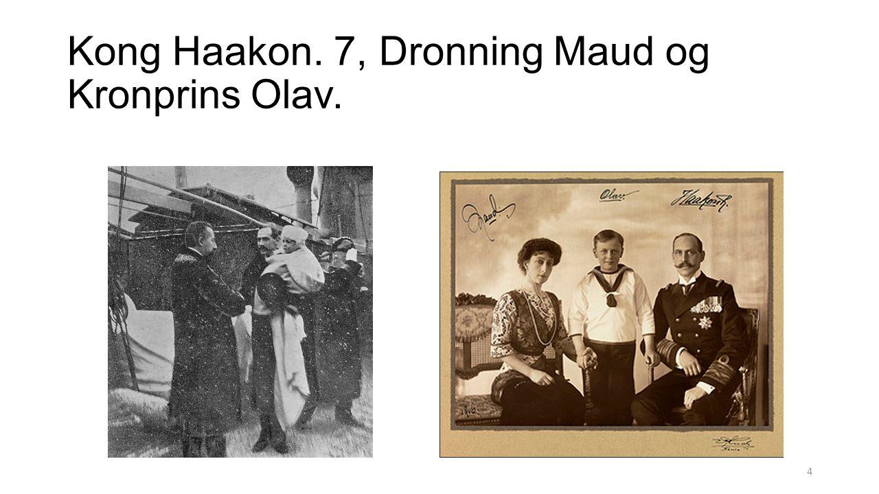 Kong Haakon. 7, Dronning Maud og Kronprins Olav.