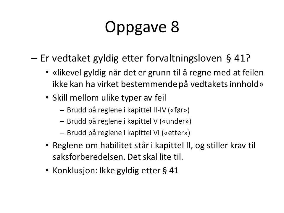 Oppgave 8 Er vedtaket gyldig etter forvaltningsloven § 41