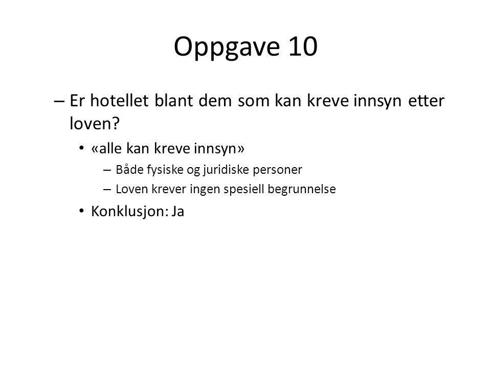 Oppgave 10 Er hotellet blant dem som kan kreve innsyn etter loven