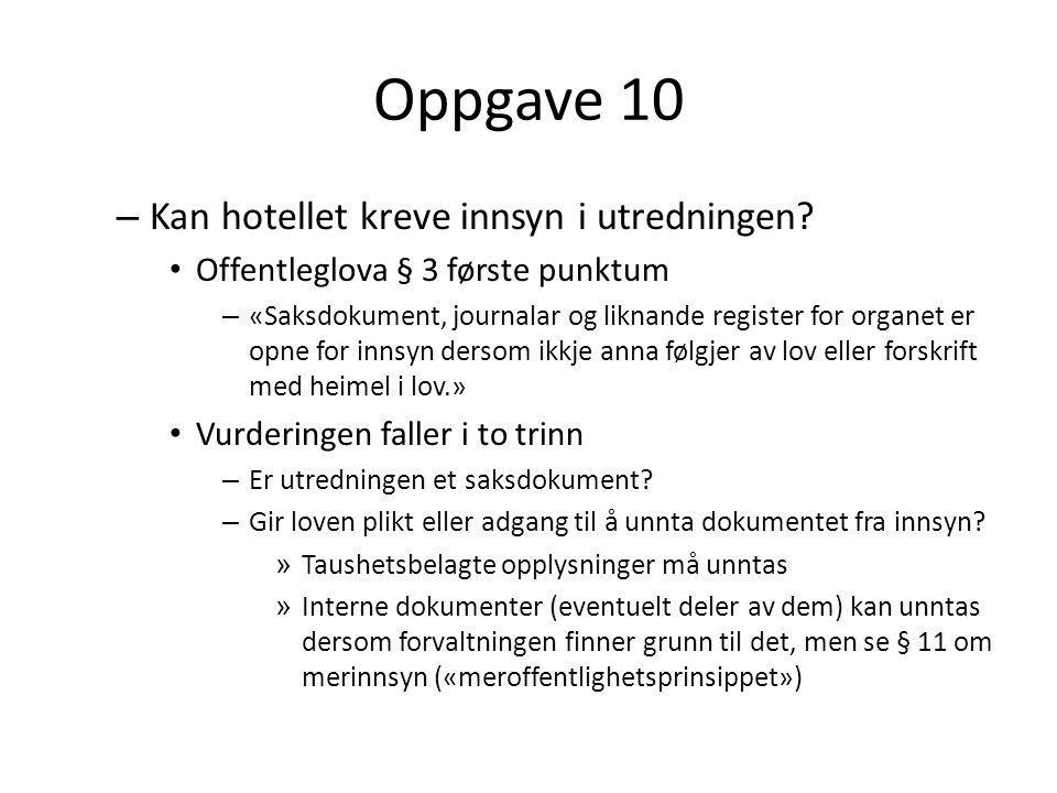 Oppgave 10 Kan hotellet kreve innsyn i utredningen