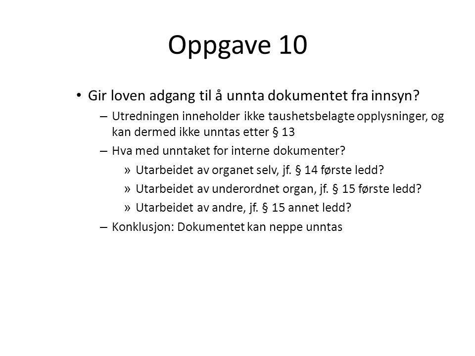 Oppgave 10 Gir loven adgang til å unnta dokumentet fra innsyn